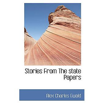 Stories From The state Papers by Ewald & Alex Charles