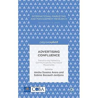 Advertising Confluence Transitioning Marketing Communications into Social Movements by Arora & Anshu