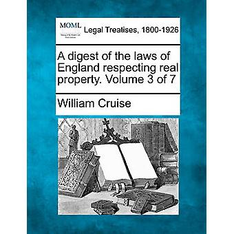 A digest of the laws of England respecting real property. Volume 3 of 7 by Cruise & William