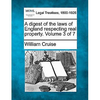Een overzicht van de wetten van Engeland met inachtneming van onroerend goed. Volume 3 van 7 van de Cruise & William