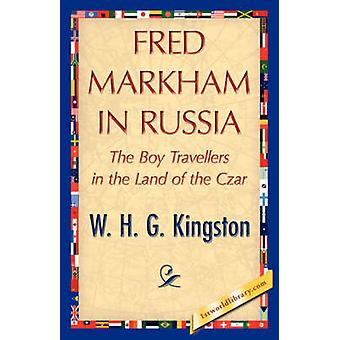 Fred Markham en Rusia por W. H. G. Kingston y Kingston de H. G.