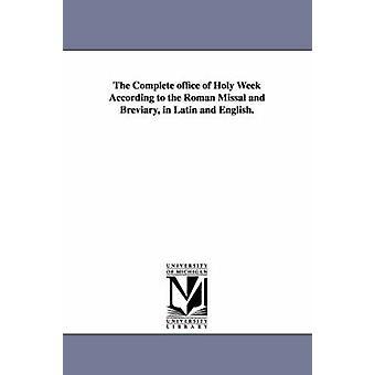 Komplett kontoret av heliga veckan enligt Roman missalet och Breviarium på Latin och engelska. Katolska kyrkans liturgi heliga veckan kontor