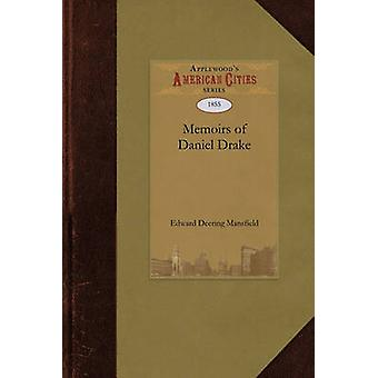 Memoirs of the Life and Services of Daniel Drake M.D. by Edward Deering Mansfield & Deering Mansfi