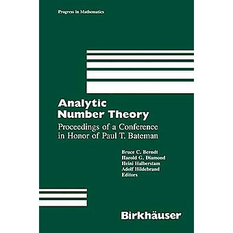 Analytic Number Theory  Proceedings of a Conference in Honor of Paul T. Bateman by Berndt & B.