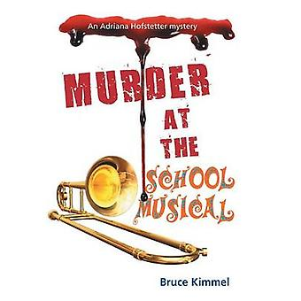 Murder at the School Musical by Kimmel & Bruce