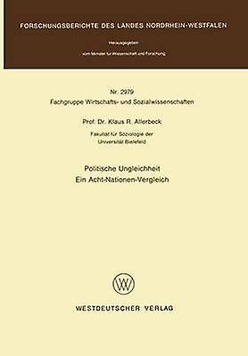 Politische Ungleichheit Ein AchtNationenVergleich by Allerbeck & Klaus