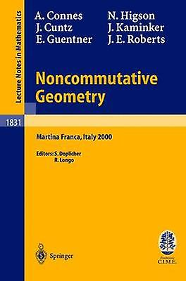Noncommutative Geometry  Lectures given at the C.I.M.E. été School held in Martina Franca  September 39 2000 by Doplicher & Sergio