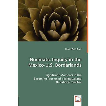 Noematic inchiesta nella MexicoU.S. Borderlands di Bratt & Kirstin Ruth