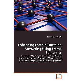 Forbedre Factoid spørsmålet svarer bruker rammen semantikk av Ofoghi & Bahadorreza