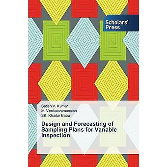 Design and Forecasting of Sampling Plans for Variable Inspection by Kumar Satish V.