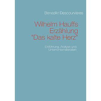 Wilhelm Hauffs Erzhlung Das kalte Herz by Descourvires & Benedikt