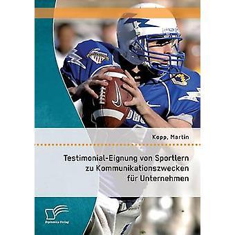 TestimonialEignung Von Sportlern Zu Kommunikationszwecken Fur Unternehmen by Kopp & Martin