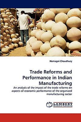 Trade Reforms and Perforhommece in Indian Manufacturing by Choudhury & Homagni