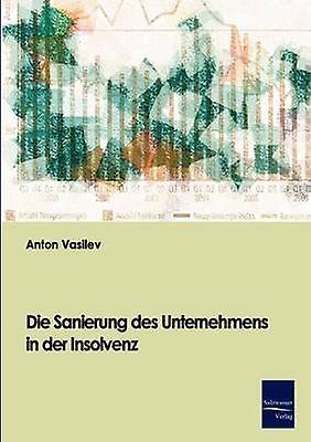 Die Sanierung des Unternehmens in der Insolvenz by Vasilev & Anton
