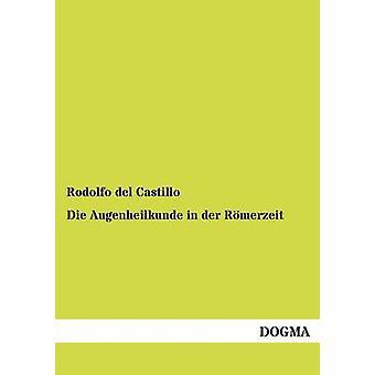 Augenheilkunde in der Rmerzeit door del Castillo & Rodolfo sterven