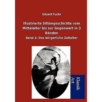 Illustrierte Sittengeschichte Vom Sprachgeschichte Bis Zur Gegenwart in 3 Bnden durch & Eduard Fuchs