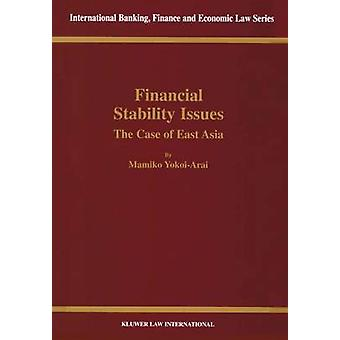 Financial Stability Issues The Case of East Asia by YokoiArai & Mamiko