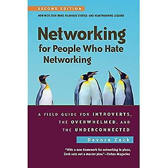Networking for People Who Hate Networking, Second Edition: A Field Guide for� Introverts, the Overwhelmed, and the Underconnected