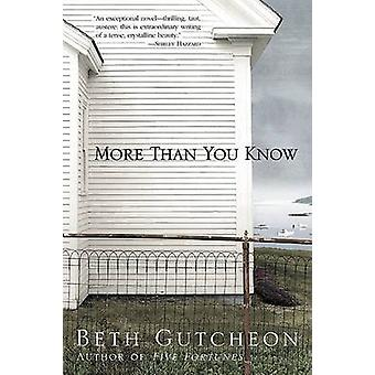 More Than You Know by Beth Gutcheon - 9780060959357 Book