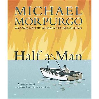 Half a Man by Michael Morpurgo - Gemma O'Callaghan - 9780763677473 Bo