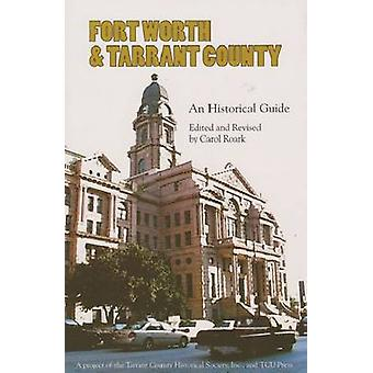 Fort Worth & Tarrant County - An Historical Guide by Carol Roark - Car