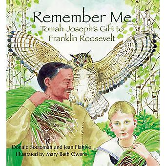 Remember Me - Tomah Joseph's Gift to Franklin Roosevelt by Jean Flahiv