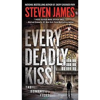 Every Deadly Kiss by Steven James - 9781101991572 Book
