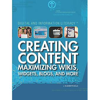 Creating Content - Maximizing Wikis - Widgets - Blogs - and More by J