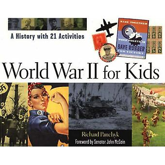 World War II for Kids - A History with 21 Activities by Richard Panchy