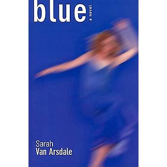 Blue by Sarah Van Arsdale - 9781572332386 Book