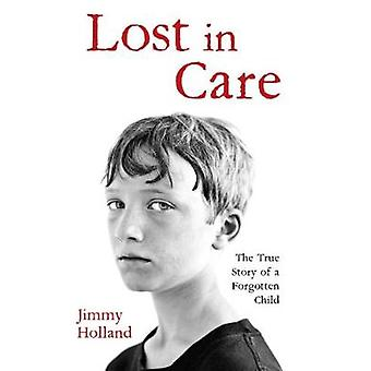 Lost in Care by Jimmy Holland - 9781786062703 Book