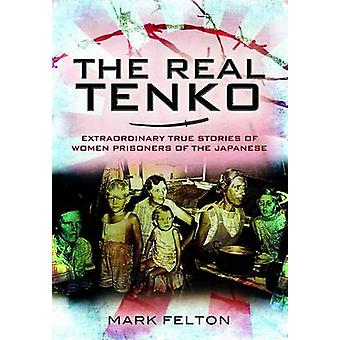 The Real Tenko - Extraordinary True Stories of Women Prisoners of the