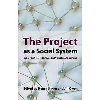 The Project as a Social System - Asia Pacific Perspectives on Project