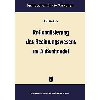 Rationalisierung des Rechnungswesens im Auenhandel por Goettsch & Ralf