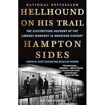 Hellhound on His Trail - The Electrifying Account of the Largest Manhu