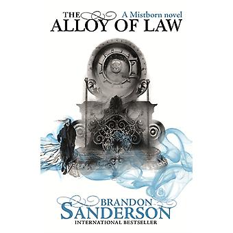 The Alloy of Law: A Mistborn Novel (Paperback) by Sanderson Brandon