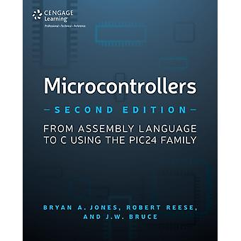Microcontrollers: From Assembly Language to C Using the PIC24 Family (Paperback) by Reese Robert Jones Bryan Bruce J. W.