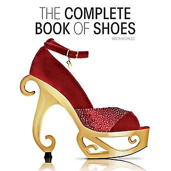 The Complete Book of Shoes (Hardcover) by Morales Marta