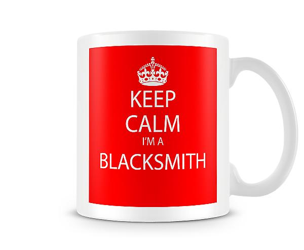 Keep Calm Im A Black Smith Pritned Mug Printed Mug