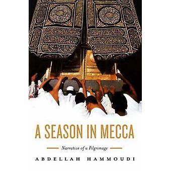 A Season in Mecca - Narrative of a Pilgrimage by Abdellah Hammoudi - 9