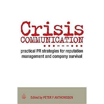 Crisis Communication - Practical PR Strategies for Reputation Manageme