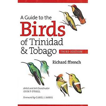 A Guide to the Birds of Trinidad and Tobago (3rd Revised edition) by