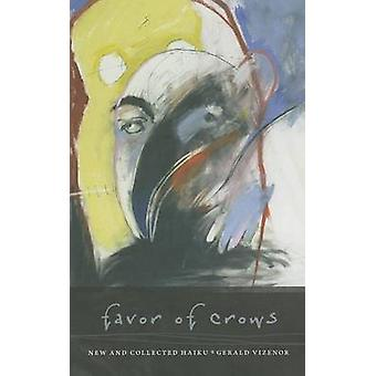 Favor of Crows - New and Collected Haiku by Gerald Vizenor - 978081957