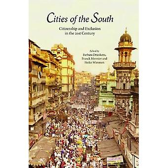 Cities of the South - Citizenship and Exclusion in the 21st Century by