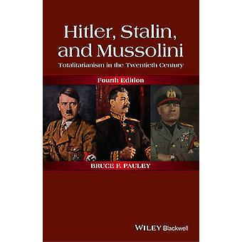 Hitler - Stalin - and Mussolini - Totalitarianism in the Twentieth Cen