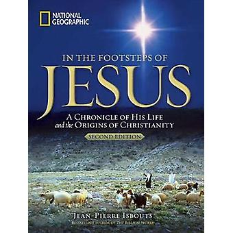 In the Footsteps of Jesus - A Journey Through His Life by Jean-Pierre