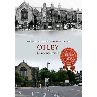 Otley przez czas przez Muzeum Otley & archiwum zaufania - 9781445618951 Bo