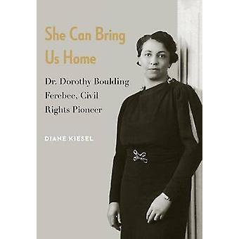 Sie bringen uns Home - Dr. Dorothy Boulding Ferebee - Bürgerrechte Pi