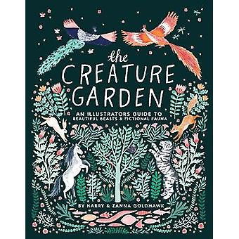 The Creature Garden - An Illustrator's Guide to Beautiful Beasts &