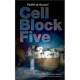Cell Block Five - A Modern Arabic Novel by Fadhil Al-Azzawi - William